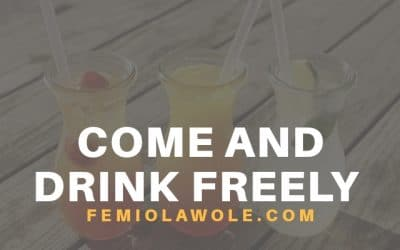 Come and drink freely