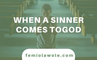 When a sinner comes to God